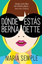 Dónde estás, Bernadette / Where'd You Go, Bernardette (Spanish Edition)