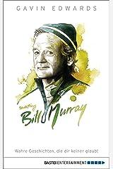 Meeting Bill Murray: Wahre Geschichten, die dir keiner glaubt (German Edition) Kindle Edition