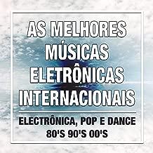 As Melhores Músicas Eletrônicas Internacionais: a Melhor Música e Mais Tocadas de Electrônica, Pop e Dance 80's 90's 00's