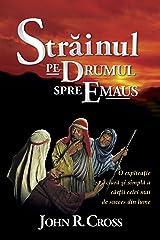 The Stranger on the Road to Emmaus (Romanian Book Edition): Străinul Pe Drumul Spre Emaus (Romansh Edition) Format Kindle