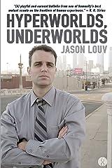 Hyperworlds, Underworlds Kindle Edition