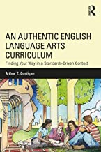 An Authentic English Language Arts Curriculum: Finding Your Way in a Standards-Driven Context