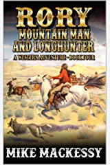 Rory: Mountain Man And Longhunter: The Artist: A Western Adventure (The First Of The Mountain Men Western Series Book 4) Kindle Edition