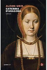 Caterina d'Aragona Formato Kindle
