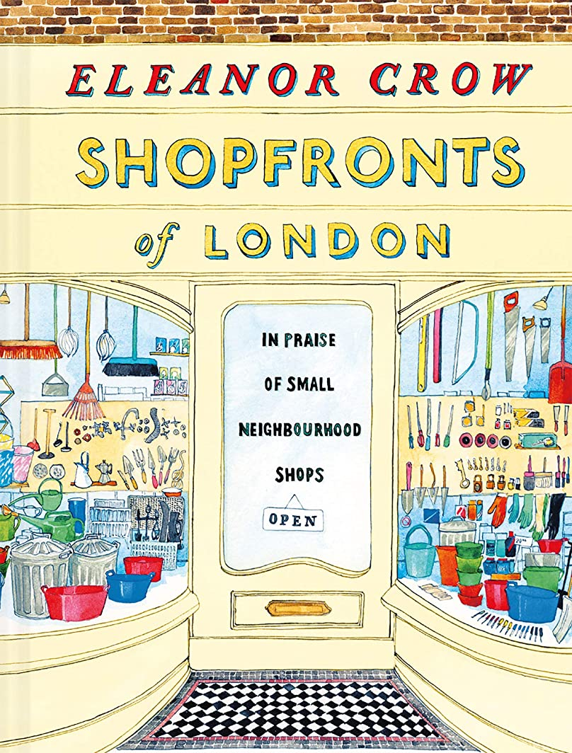 アクセル想起精度Shopfronts of London: In praise of small neighbourhood shops (English Edition)