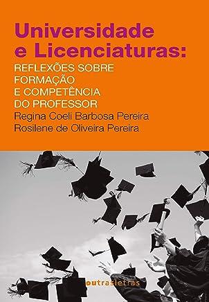 Universidade E Licenciaturas:reflexões Sobre Formação E Competência Do Professor