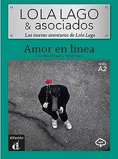 LOLA LAGO & Asociados - Amor en Línea: Amor en linea (A2) - libro + MP3 descargable