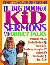 The Big Book of Kid Sermons and Object Talks: 52 Instant Lessons That Children Will Remember (Big Books)