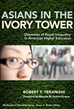 Asians in the Ivory Tower: Dilemmas of Racial Inequality in American Higher Education (Multicultural Education Series)