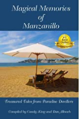 Magical Memories of Manzanillo: Treasured Tales from Paradise Dwellers Kindle Edition