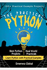 The Practical Python: 100+ Practical Example Projects (2nd Edition) Kindle Edition