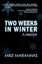 Two Weeks in Winter: A Memoir