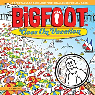 BigFoot Goes On Vacation: A Seek and Find Learning Adventure (Bigfoot Search and Find) (Happy Fox Books) Over 500 Hidden Items to Find at the Carnival, Deep Sea Diving, on the Farm, Camping, & More