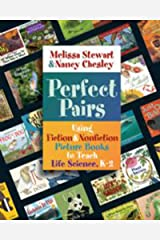 Perfect Pairs: Using Fiction & Nonfiction Picture Books to Teach Life Science, K-2 Kindle Edition