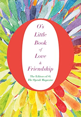 O's Little Book of Love & Friendship (O's Little Books/Guides 3)
