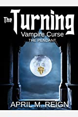 Vampire Curse: The Pendant (The Turning Series Book 4) Kindle Edition