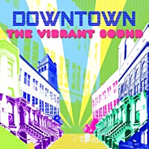 the vibrant sound downtown