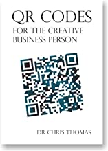 QR Codes for the Creative Business Person (English Edition)