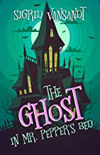 The Ghost in Mr. Pepper's Bed (Willow Valley Cozy Mysteries Book 1)