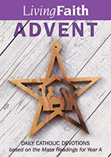 Living Faith Advent: Daily Catholic Devotions based on the Mass readings for Year A