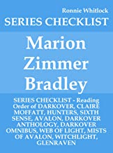 Marion Zimmer Bradley - SERIES CHECKLIST - Reading Order of DARKOVER, CLAIRE MOFFATT, HUNTERS, SIXTH SENSE, AVALON, DARKOVER ANTHOLOGY, DARKOVER OMNIBUS, WEB OF LIGHT, MISTS OF AVALON, WITCH