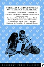 Artifacts & Untold Stories of the Black Experience: Stories by Great African American Writers for African American Children