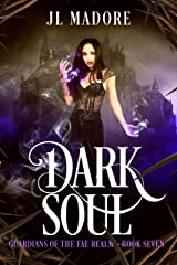 Dark Soul: A Paranormal Reverse Harem Romance (Guardians of the Fae Realms Book 7) Kindle Edition