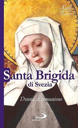 Santa Brigida di Svezia. Donna di comunione