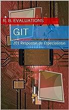 Git (Revisado e Ampliado): 201 Perguntas e Respostas de Especialistas