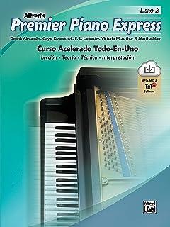 Premier Piano Express, Libro 2 (ESP): Curso Acelerado Todo-En-UNO