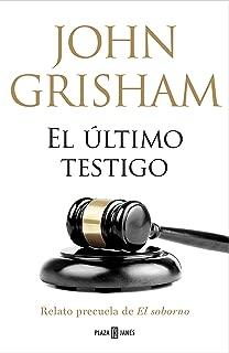 El último testigo (un relato precuela de El soborno) (Spanish Edition)