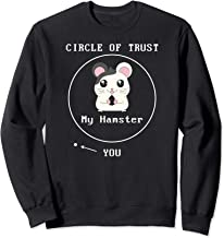 Adorable Circle Of Trust My Hamster > You Cute Hamster Mom Sweatshirt