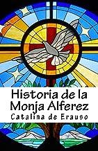 Historia de la monja Alferez (Spanish Edition)