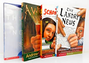 Andrew Clements Four Books: The Landry News, The School Story, A Week In The Woods, and Things Not Seen