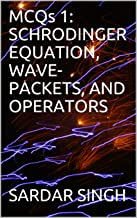 MCQs 1: SCHRODINGER EQUATION, WAVE-PACKETS, AND OPERATORS (MCQs in Quantum Mechanics)
