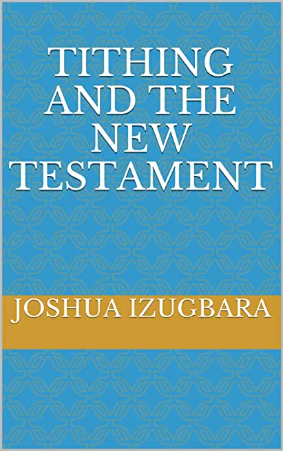 Tithing and the New Testament (English Edition)