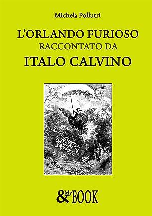 LOrlando Furioso raccontato da Italo Calvino