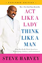 Best Act Like a Lady, Think Like a Man, Expanded Edition: What Men Really Think About Love, Relationships, Intimacy, and Commitment Review