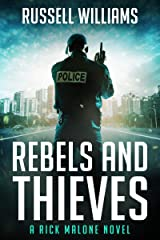 Rebels and Thieves: A Crime Thriller (Rick Malone Book 1) Kindle Edition