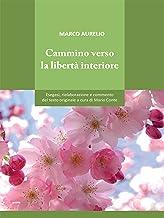 Cammino verso la libertà interiore (Italian Edition)