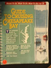 Guide to cruising the Chesapeake Bay: Where to go, what to do, what to see for '89