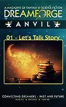 Dreamforge Magazine - Anvil Issue 1: Let's Talk Story (DreamForge Anvil 2021)