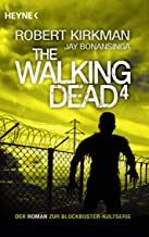 The Walking Dead 4: Roman (The Walking Dead-Romane) (German Edition)