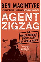 Agent Zigzag: The True Wartime Story of Eddie Chapman: Lover, Traitor, Hero, Spy Kindle Edition