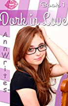 Dork in Love ~ Book 1: Tales of my Dorky Love Life: Teen Romance [12-16 yrs]