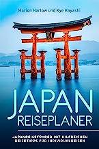 Japan Reiseplaner: Japanreiseführer mit hilfreichen Tipps z