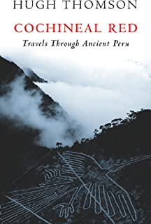 Cochineal Red: Travels Through Ancient Peru (English Edition)