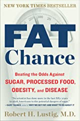 Fat Chance: Beating the Odds Against Sugar, Processed Food, Obesity, and Disease (English Edition) Formato Kindle