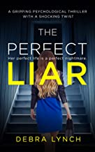 The Perfect Liar: A gripping psychological thriller with a shocking twist (English Edition)
