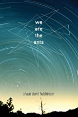 We Are the Ants Hardcover